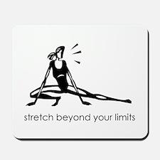 stretch beyond your limits Mousepad