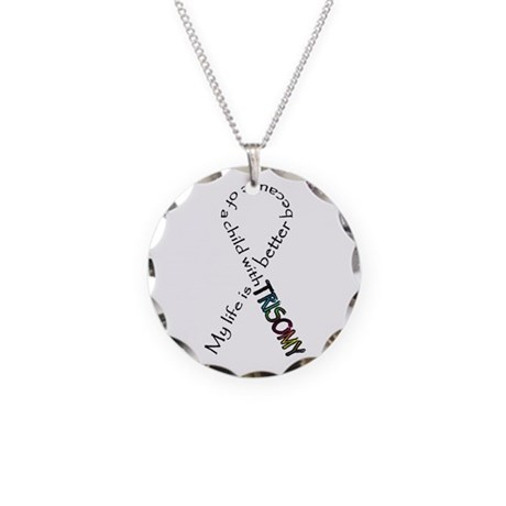 Better life because of child Necklace Circle Charm