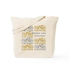 Make New Friends Tote Bag