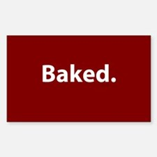Baked. Decal