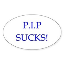 P.I.P Sucks! Oval Decal