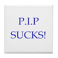 P.I.P Sucks! Tile Coaster