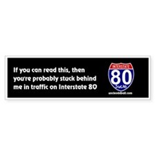 I-80 Stuck Behind Me Bumper Bumper Sticker