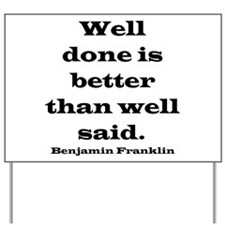 Franklin quote Yard Sign