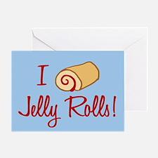 I Love Jelly Rolls Greeting Card