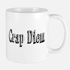 CRAP DIEM (Crappy Day) Mug