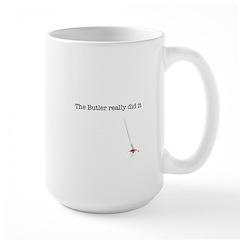 The Butler really did it Mug