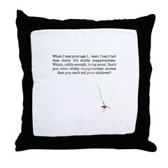 When I was your age... Throw Pillow