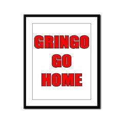 GRINGO GO HOME WHITE Framed Panel Print
