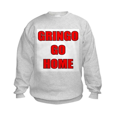GRINGO GO HOME WHITE Kids Sweatshirt