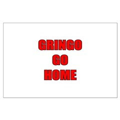 GRINGO GO HOME WHITE Posters