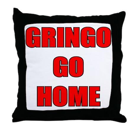GRINGO GO HOME WHITE Throw Pillow