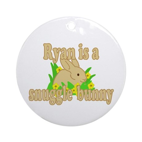 Ryan is a Snuggle Bunny Ornament (Round)