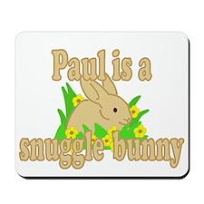 Paul is a Snuggle Bunny Mousepad