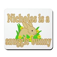 Nicholas is a Snuggle Bunny Mousepad
