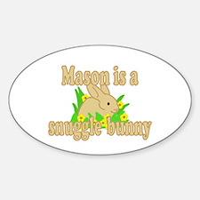 Mason is a Snuggle Bunny Sticker (Oval)