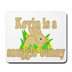 Kevin is a Snuggle Bunny Mousepad