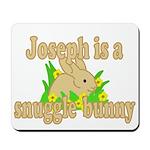 Joseph is a Snuggle Bunny Mousepad