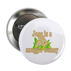 """Jose is a Snuggle Bunny 2.25"""" Button"""