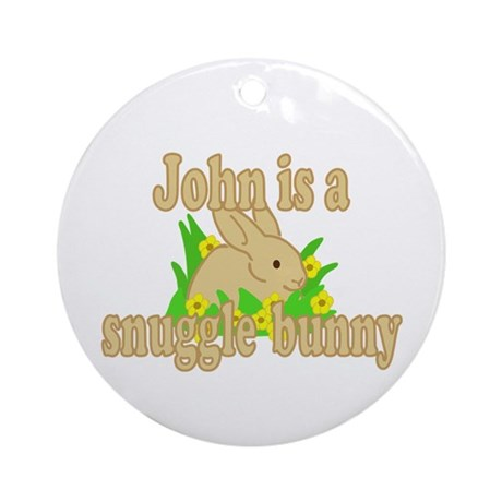 John is a Snuggle Bunny Ornament (Round)