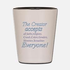 All Accepting Creator Shot Glass