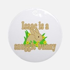 Isaac is a Snuggle Bunny Ornament (Round)