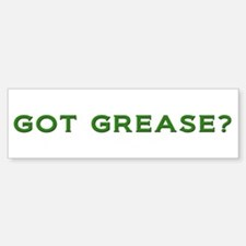 GOT GREASE?