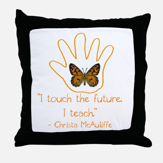 I Touch The Future. I Teach. Throw Pillow