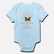 I Touch The Future. I Teach. Infant Bodysuit