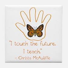 I Touch The Future. I Teach. Tile Coaster