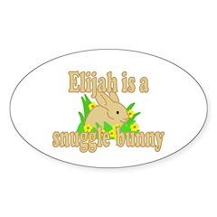 Elijah is a Snuggle Bunny Sticker (Oval)