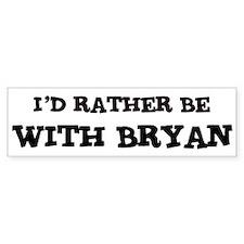 With Bryan Bumper Bumper Sticker