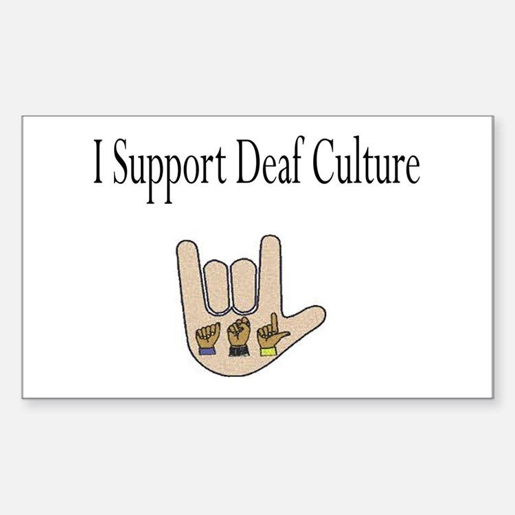 I support Deaf culture Decal