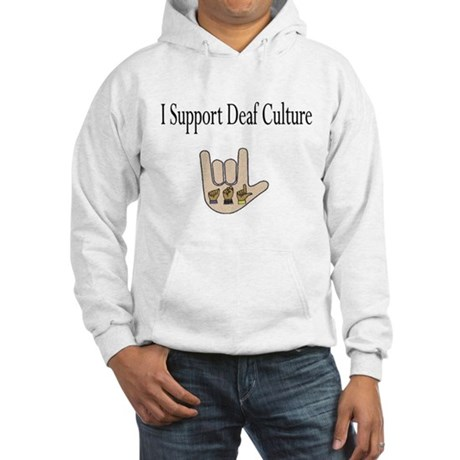 I support Deaf culture Hooded Sweatshirt