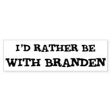 With Branden Bumper Bumper Sticker