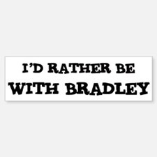 With Bradley Bumper Bumper Bumper Sticker