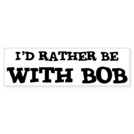 With Bob Bumper Sticker