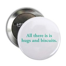"""Hugs and Biscuits 2.25"""" Button"""