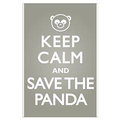 Keep Calm Save the Panda Posters