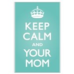 Keep Calm Your Mom Large Poster