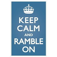 Keep Calm Ramble On Posters