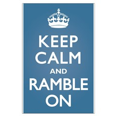 Keep Calm Ramble On Posters