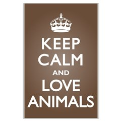 Keep Calm Love Animals Posters