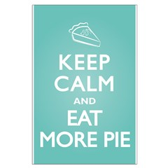 Keep Calm Eat Pie Posters