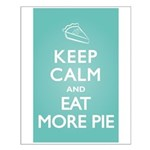 Keep Calm Eat Pie Small Poster