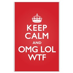 Keep Calm OMG WTF Posters
