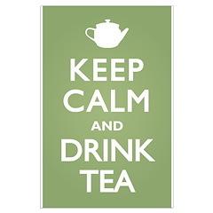 Keep Calm Drink Tea Posters