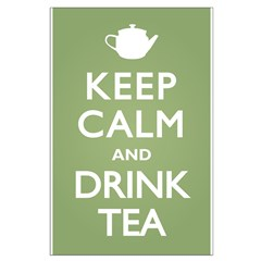 Keep Calm Drink Tea Posters