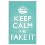 Keep Calm Fake It Large Poster