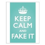 Keep Calm Fake It Small Poster